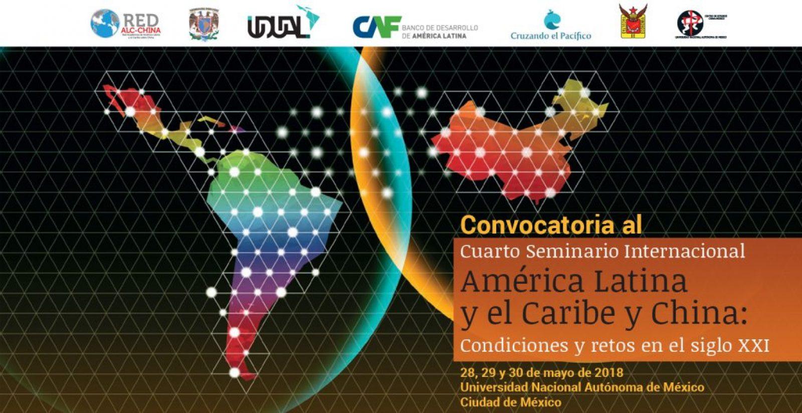 """""""América Latina y el Caribe y China: condiciones y retos en el siglo XXI"""" 28 a 30 de Mayo"""